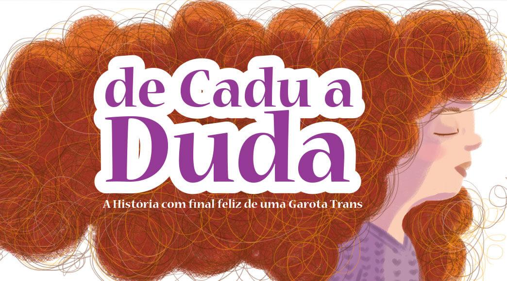 """Lançamento: """"De Cadu a Duda"""""""