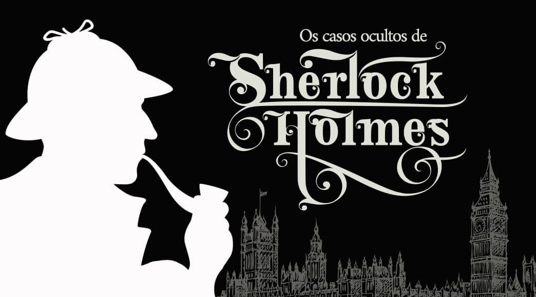 """Lançamento: """"Os casos ocultos de Sherlock Holmes"""""""