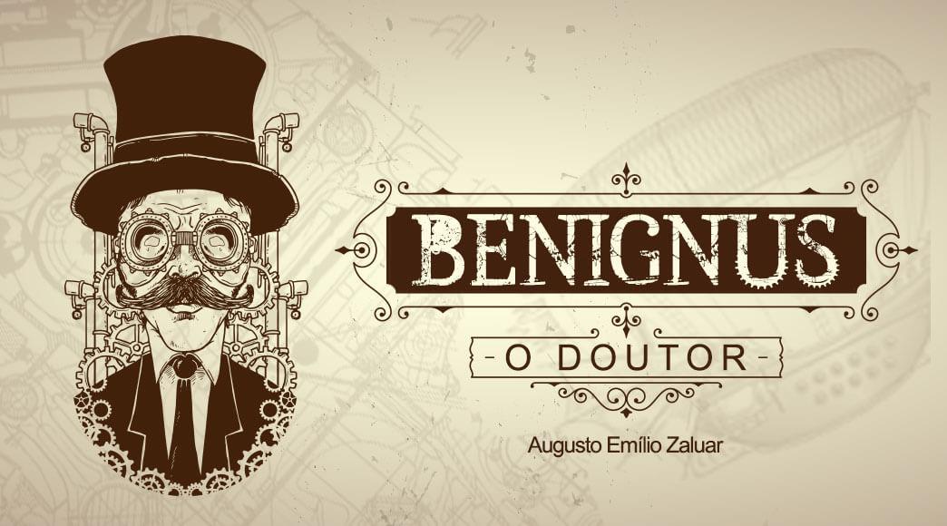 """Lançamento: """"O Doutor Benignus"""""""
